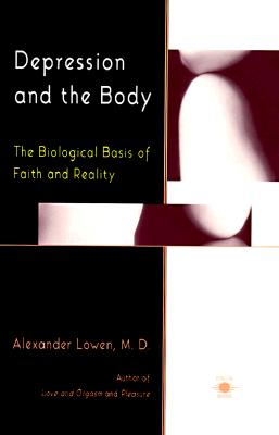 Depression and the Body By Lowen, Alexander