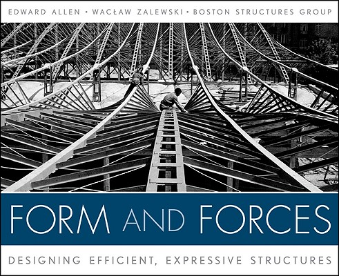 Form and Forces By Allen, Edward/ Zalewski, Waclaw/ Foxe, David M./ Anderson, Jeffery/ Hriczo, Kathryn