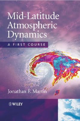 Mid-Latitude Atmospheric Dynamics By Martin, Jonathan E.