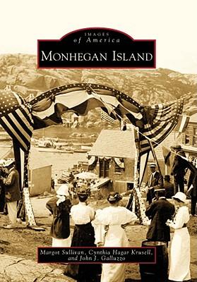 Monhegan Island By Sullivan, Margot/ Krusell, Cynthia Hagar/ Galluzzo, John J.